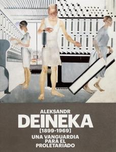 """Cartel de la exposición """"Aleksandr Deineka, 1899 - 1969). Una vanguardia para el proletariado""""."""
