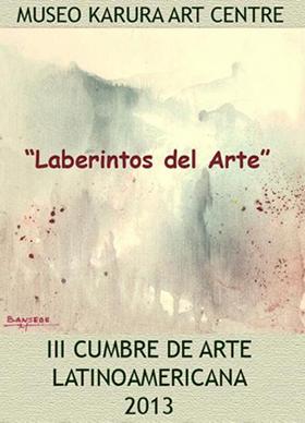 """Cartel de la III Cumbre de Arte Latinoamericana del Museo Karura Art Centre, """"LABERINTOS DEL ARTE""""."""