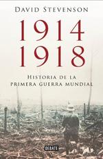 """Portada del libro """" """"1914-1918. Historia de la Primera Guerra Mundial"""" de David Stevenson."""