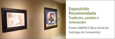 """Cartel de la exposición """" Tradición, cambio e innovación""""."""