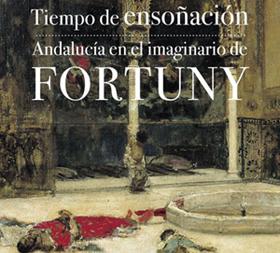 """Cartel de la exposición """"Tiempo de Ensoñación. Andalucía en el Imaginario Fortuny""""."""